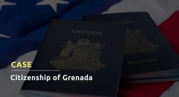 CASE: GRENADA CITIZENSHIP AND E-2 VISA IN THE USA