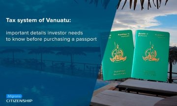 Tax system of Vanuatu: important details investor needs to know before purchasing a passport