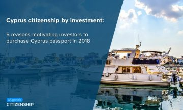 Cyprus citizenship by investment: 5 reasons motivating investors to purchase Cyprus passport in 2018