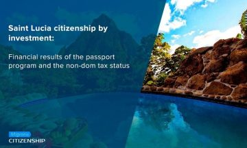 Saint Lucia сitizenship by investment: Financial results of the passport program and the non-dom tax status