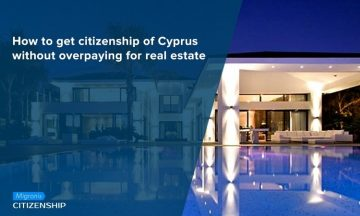 How to get citizenship of Cyprus without overpaying for real estate