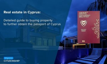 Real estate in Cyprus: Detailed guide to buying property to further obtain the passport of Cyprus