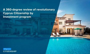 A 360-degree review of revolutionary Cyprus Citizenship by Investment program
