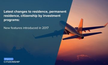 Latest changes to residence, permanent residence, citizenship by investment programs: New features introduced in 2017