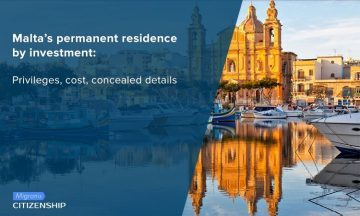 Malta's permanent residence by investment: Privileges, cost, concealed details