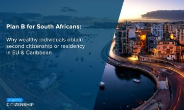 Plan B for South Africans: Why wealthy individuals obtain second citizenship or residency in EU & Caribbean