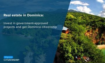Real estate in Dominica: Invest in government-approved projects and get Dominica citizenship