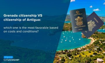 Grenada citizenship VS citizenship of Antigua: which one is the most favorable based on costs and conditions?
