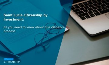 Saint Lucia citizenship by investment: all you need to know about due diligence process