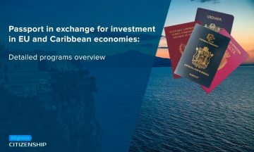Passport in exchange for investment in EU and Caribbean economies: Detailed programs overview